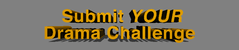 Submit Your Drama Challenge